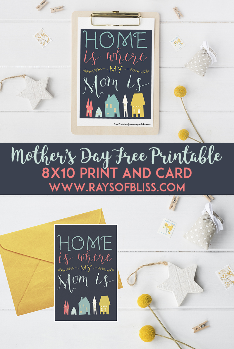 Home Is Where My Mom Is Mother S Day Free Printables 8x10 Print And Card Ray Of Bliss